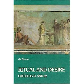 Ritual and Desire: Catullus 61 and 62 and Other Ancient Documents on Wedding and Marriage