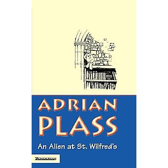 An Alien at St. Wilfred's by Adrian Plass - 9780006276197 Book