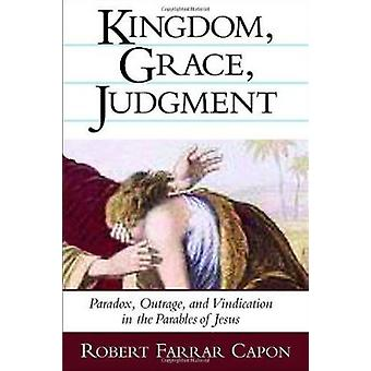 Kingdom - Grace and Judgment - Paradox - Outrage - and Vindication in