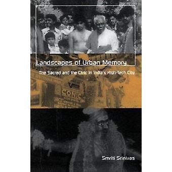 Landscapes of Urban Memory by Smriti Srinivas - 9780816636167 Book