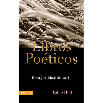 Libros Poeticos - Poesia y Sabiduria de Israel by Pablo Hoff - 9780829