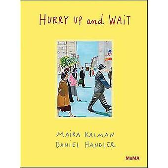 Hurry Up and Wait by Maira Kalman - Daniel Handler - 9780870709593 Bo
