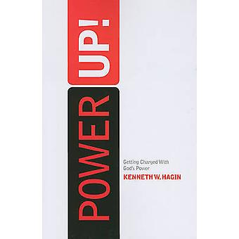 Power Up! - Getting Charged with God's Power by Kenneth W Hagin - 9780