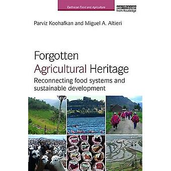 Forgotten Agricultural Heritage - Reconnecting Food Systems and Sustai