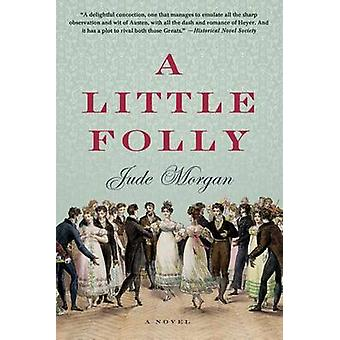 A Little Folly by Jude Morgan - 9781250038180 Book