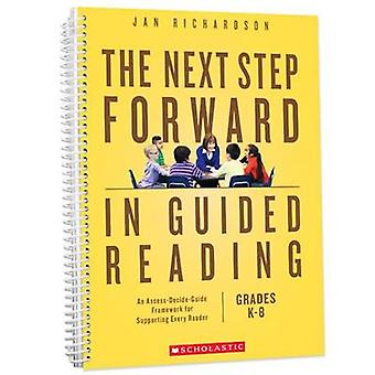 The Next Step Forward in Guided Reading - An Assess-Decide-Guide Frame