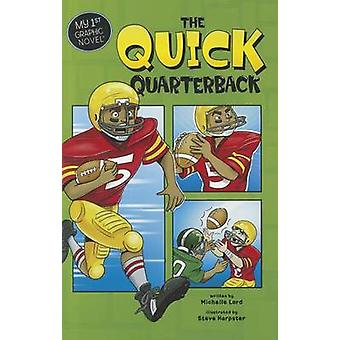 The Quick Quarterback by Michelle Lord - Steve Harpster - 97814342386