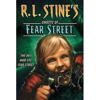 The Boy Who Ate Fear Street by R L Stine - 9781442417199 Book