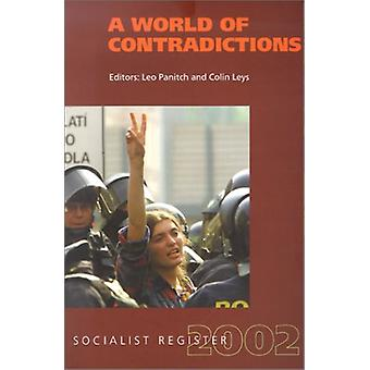 A World of Contradictions - Socialist Register 2002 by Leo Panitch - C