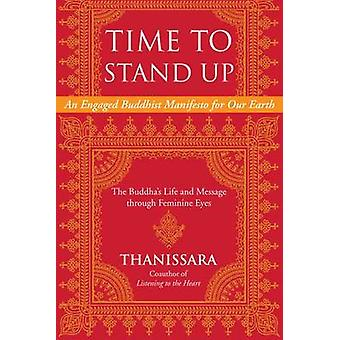 Time to Stand Up - An Engaged Buddhist Manifesto for Our Earth - the B