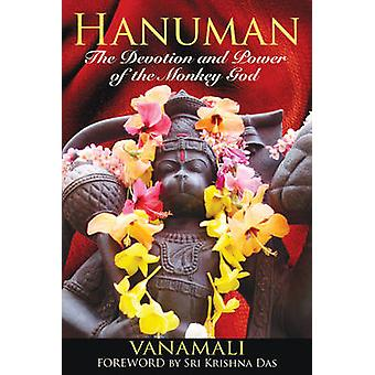 Hanuman - The Devotion and Power of the Monkey God by Vanamali - 97815