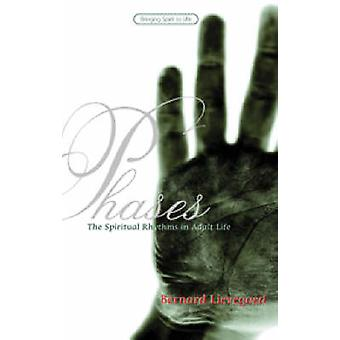 Phases - The Spiritual Rhythms of Adult Life (New edition) by Bernard
