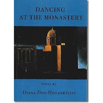 Dancing at the Monastery - Poems by Diana Der Hovanessian - 9781931357