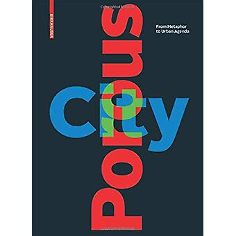 Porous City - From Metaphor to Urban Agenda by Sophie Wolfrum - 978303