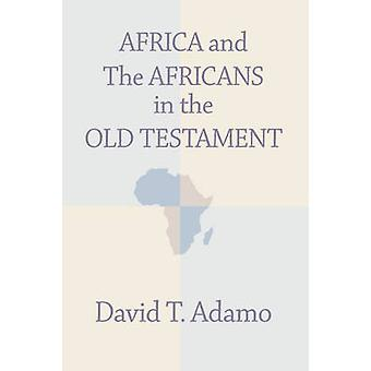 Africa and the Africans in the Old Testament by Adamo & David Tuesday