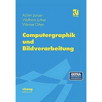 Computergraphik Und Bildverarbeitung by Janser & Achim