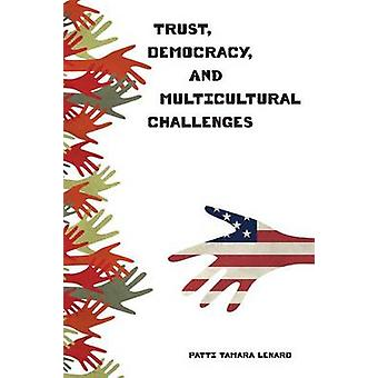 Trust Democracy and Multicultural Challenges by Lenard & Patti Tamara