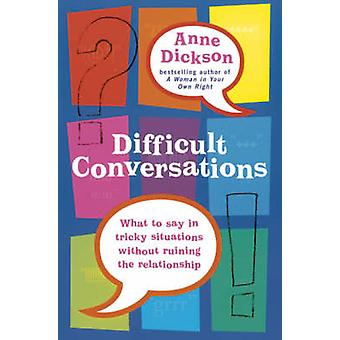 Difficult Conversations by Anne Dickson
