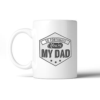 So Fortunate You're My Dad Unique Graphic Design Coffee Mug For Dad