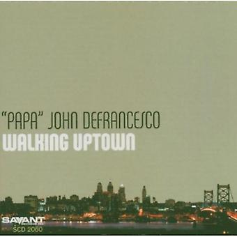 Papa John Defrancesco - Walking Uptown [CD] USA import