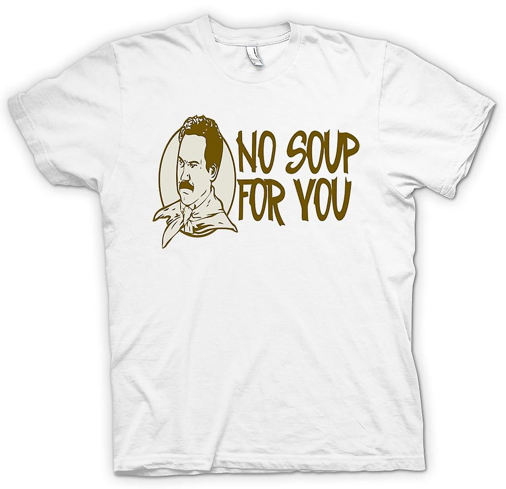 Womens T-shirt - No Soup For You - Quote