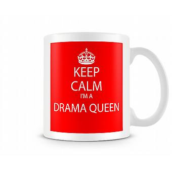Keep Calm Im A Drama Queen Printed Mug Printed Mug