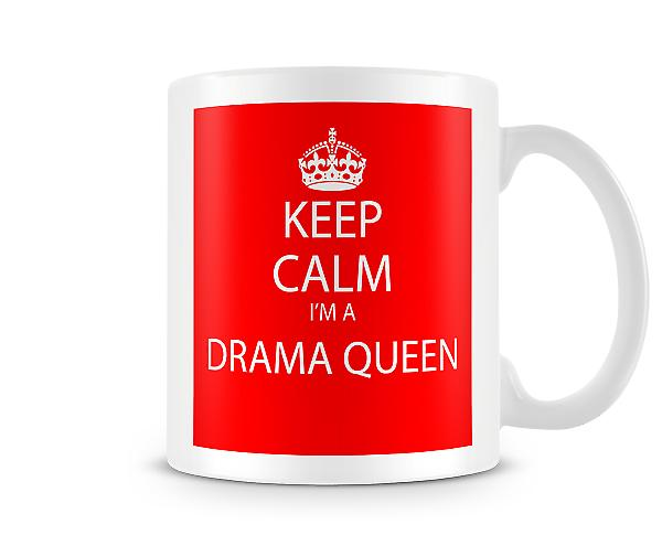 Keep Calm Im A Drama Queen Printed Mug Printed Mug