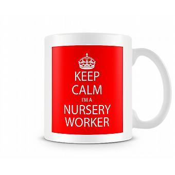 Keep Calm Im A Nursery Worker Printed Mug Printed Mug