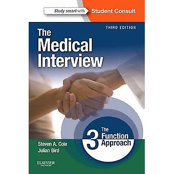 The Medical Interview - The Three Function Approach (3rd Revised editi