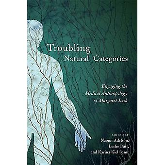 Troubling Natural Categories - Engaging the Medical Anthropology of Ma