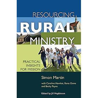 Resourcing Rural Ministry - Practical Insights for Mission by Simon Ma