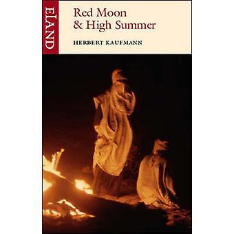 Red Moon and High Summer by Herbert J. Kaufmann - 9780907871347 Book