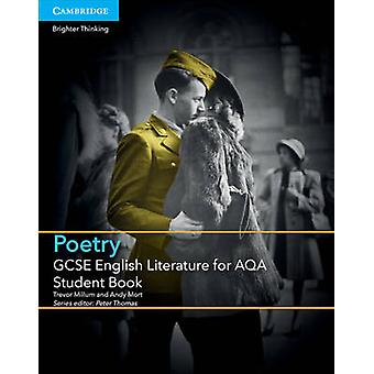 GCSE English Literature for AQA Poetry Student Book by Trevor Millum