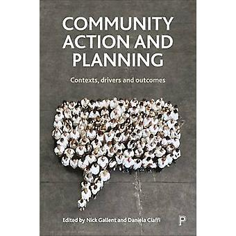 Community Action and Planning - Contexts - Drivers and Outcomes by Nic