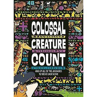 The Colossal Creature Count by Daniel Limon - Daniel Limon - 97817805