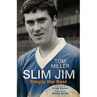 Slim Jim - Simply the Best par Tom Miller - livre 9781845027834