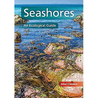 Seashores - An Ecological Guide by Julian Cremona - 9781847978042 Book