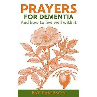 Prayers for Dementia - And how to live well with it by Fay Sampson - 9