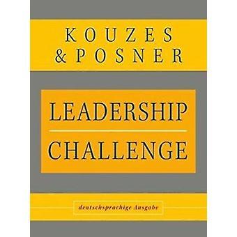 Leadership Challenge - Deutschsprachige Ausgabe von James M. Kouzes - B