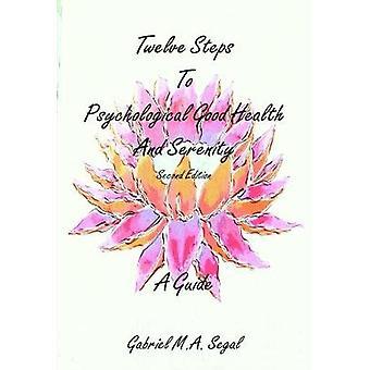 Tolv steg till psykologiska god hälsa - en Guide genom Gabriel M. A.