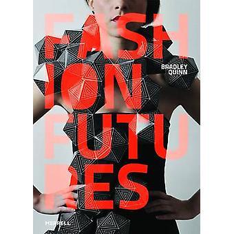 Fashion Futures by Bradley Quinn - 9781858945637 Book