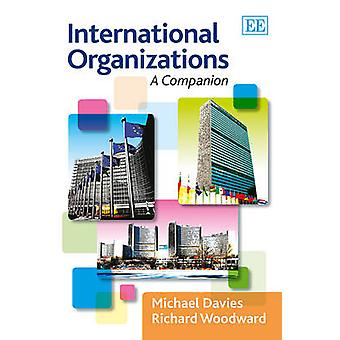 Internationella organisationer - en följeslagare av M. Davies - R. Woodward-