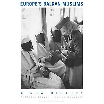 Europe's Balkan Muslims - A New History by Professor Nathalie Clayer -