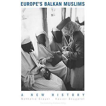 Europas Balkan muslimer - en ny historia av Professor Nathalie Clayer-