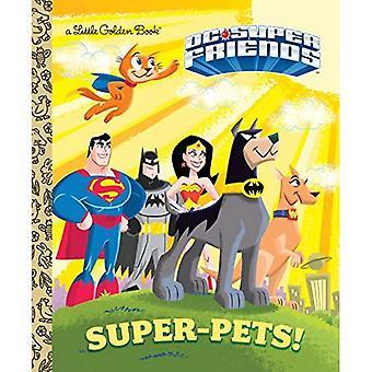 Super-Pets! (DC Super Friends) (Little Golden Book)
