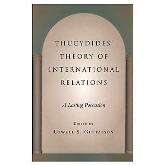 Teoría de Tucídides de las relaciones internacionales: una posesión duradera (tradiciones políticas en política exterior)