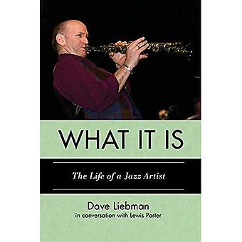 What It Is: The Life of a Jazz Artist (Studies in Jazz)