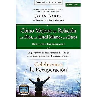 Como Mejorar su Relacion Con Dios, Con Usted Mismo y Con Otros: Un Programa de Recuperacion Basado en Ocho Principios...