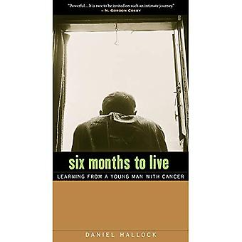 Six Months to Live: Learning from a Young Man with Cancer