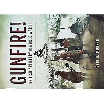 Gunfire!: British Artillery in�World War II